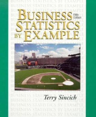 A Course in Modern Business Statistics  by  Terry L. Sincich