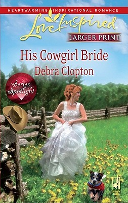 His Cowgirl Bride Debra Clopton