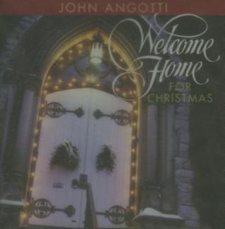 Welcome Home for Christmas  by  John Angotti