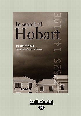 In Search of Hobart (Large Print 16pt)  by  Peter Timms