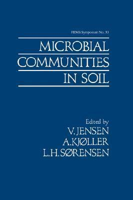 Microbial Communities in Soil  by  V. Jensen
