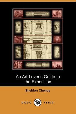 An Art-Lovers Guide to the Exposition  by  Sheldon Cheney