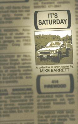 Its Saturday  by  Mike Barrett