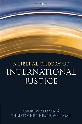 A Liberal Theory of International Justice Andrew Altman