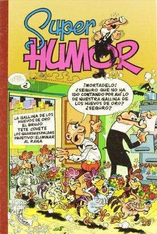 Super Humor Mortadelo Nº 7 (Mortadelo y Filemón, Volume 7) Francisco Ibáñez