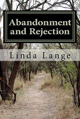 Abandonment and Rejection: A Road Too Often Traveled Linda Lange