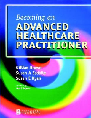 Becoming an Advanced Healthcare Practitioner  by  Susan Ryan