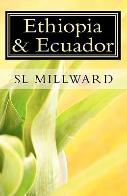 Ethiopia & Ecuador: (Adventure Mission Series)  by  S L Millward
