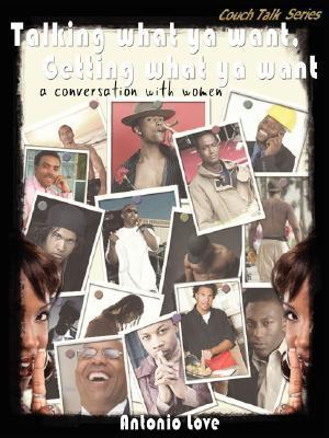 Talking What YA Want, Getting What YA Want: A Conversation with Women  by  Antonio Love