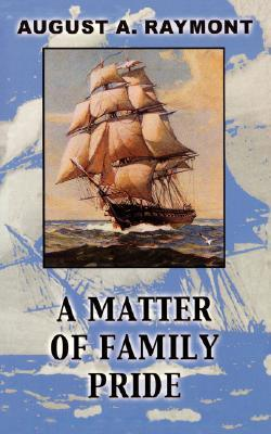 A Matter of Family Pride August A. Raymont