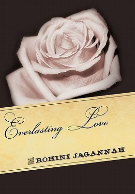 Everlasting Love Rohini Jagannah