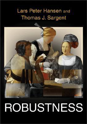 Robustness Thomas J. Sargent