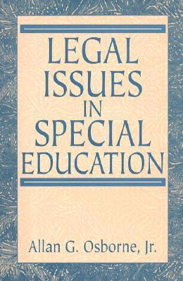 Legal Issues in Special Education Allan G. Osborne Jr.