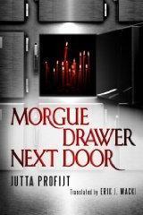 Morgue Drawer Next Door (Morgue Drawer, #2) Jutta Profijt