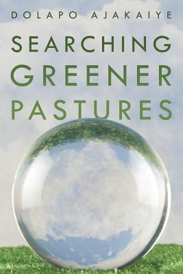 Searching Greener Pastures  by  Dolapo Ajakaiye