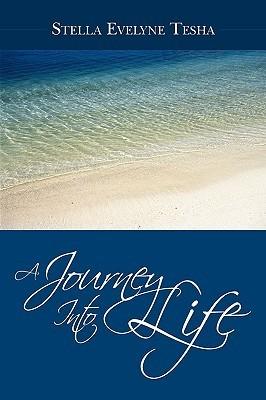 A Journey Into Life Stella Evelyne Tesha