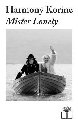 Mister Lonely  by  Harmony Korine