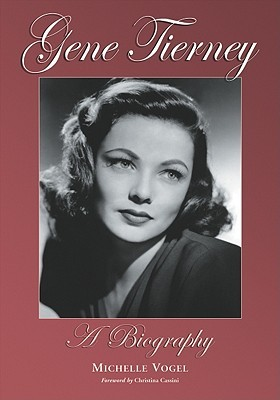 Gene Tierney: A Biography  by  Michelle Vogel