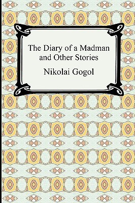 The Diary Of A Madman And Other Stories  by  Nikolai Gogol