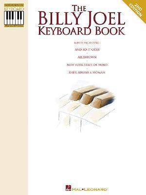 The Billy Joel Keyboard Book: Note-For-Note Keyboard Transcriptions  by  Hal Leonard Publishing Company