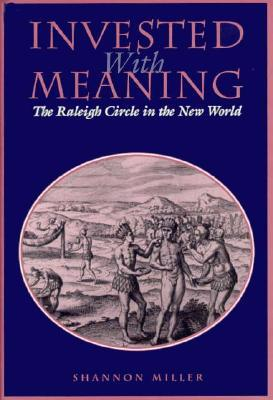 Investing with Meaning: The Raleigh Circle in the New World  by  Shannon  Miller