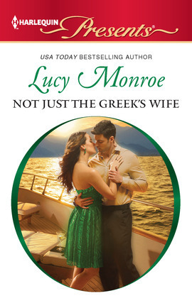 Not Just the Greeks Wife (Greek Tycoons, #8)  by  Lucy Monroe