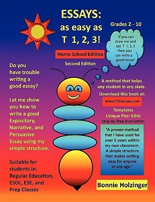 Essays as Easy as T 1, 2, 3! Home School Edition 2nd Edition  by  Bonnie Holzinger