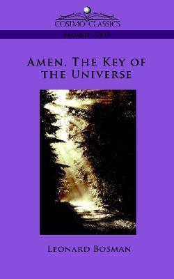 Amen, the Key of the Universe  by  Leonard Bosman