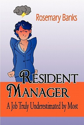 Resident Manager: A Job Truly Underestimated  by  Most by Rosemary Banks