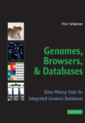 Genomes, Browsers, and Databases: Data-Mining Tools for Integrated Genomic Databases Peter Schattner