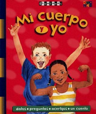 Mi Cuerpo y Yo = Me and My Body  by  Angela Wilkes