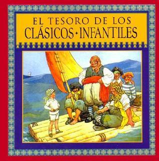 El Tesoro de los Clasicos Infantiles  by  Claudia Gonzalez Flores