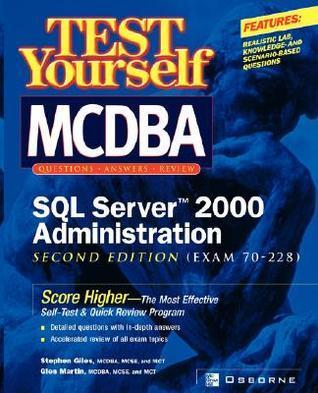 Test Yourself MCDBA SQL Server TM 2000 Administration (Exam 70-228)  by  Stephen Giles