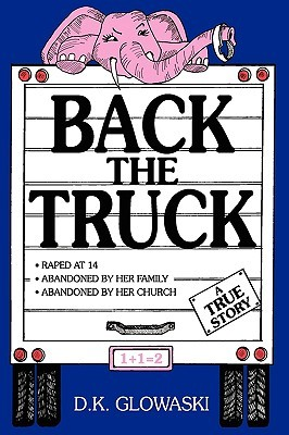Back the Truck D.K. Glowaski