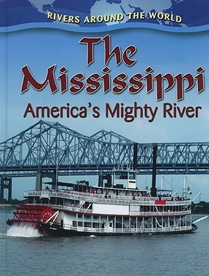 The Mississippi: Americas Mighty River  by  Robin Johnson