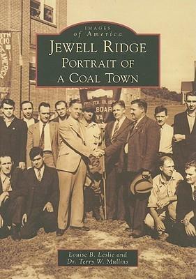 Jewell Ridge: Portrait of a Coal Town Louise B. Leslie