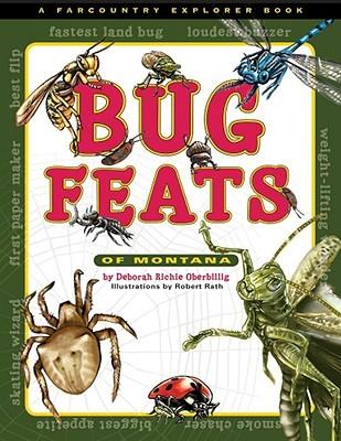 Bug Feats of Montana Deborah Richie Oberbillig