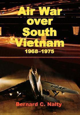 Air War Over South Vietnam 1968-1975  by  Bernard C. Nalty