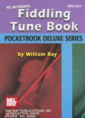 Fiddling Tune Book William Bay
