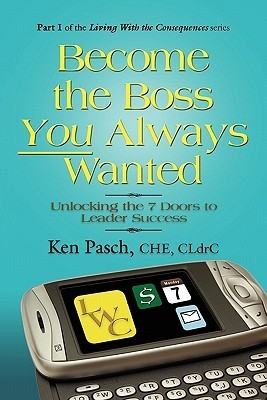 Become the Boss You Always Wanted  by  Ken Pasch CHE CLdrC