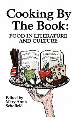 Cooking the Book: Food in Literature and Culture by Mary Anne Schofield