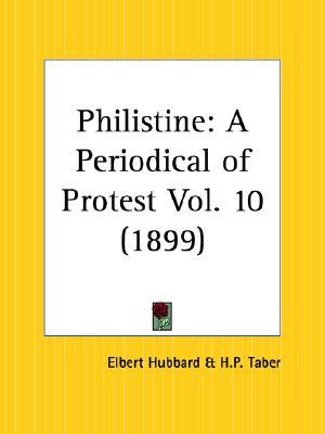 Philistine: Vol. 10 (1899)  by  Elbert Hubbard