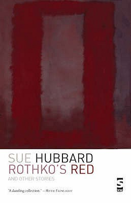 Rothkos Red: And Other Stories  by  Sue Hubbard