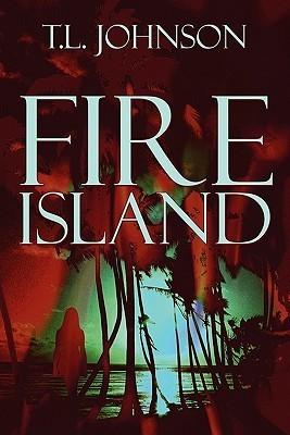 Fire Island  by  T.L. Johnson