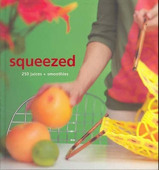 Squeezed: 250 Juices and Smoothies (Retro series) (Murdoch Juices) Murdoch Books