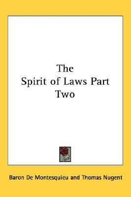 The Spirit of Laws Part Two  by  Montesquieu