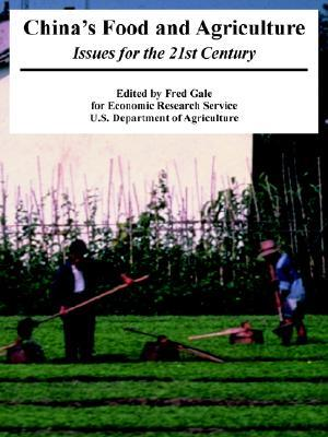 Chinas Food and Agriculture: Issues for the 21st Century Research Serv Economic Research Service