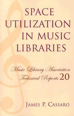 Space Utilization in Music Libraries  by  James P. Cassaro