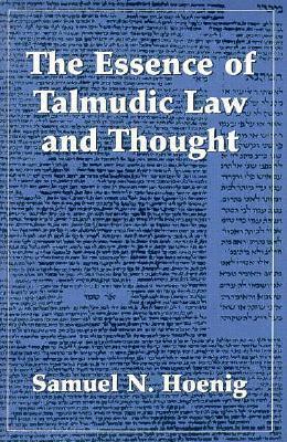 Essence of Talmudic Law & Thou  by  Samuel N. Hoenig