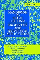 Handbook of Plant Lectins: Properties and Biomedical Applications Els. J. M. Van Damme